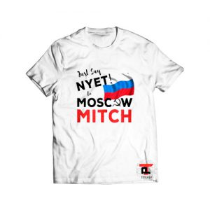 Just Say Nyet To Moscow Mitch Viral Fashion T-Shirt