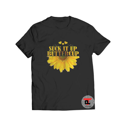 Womens Suck It Up Buttercup Viral Fashion T-Shirt